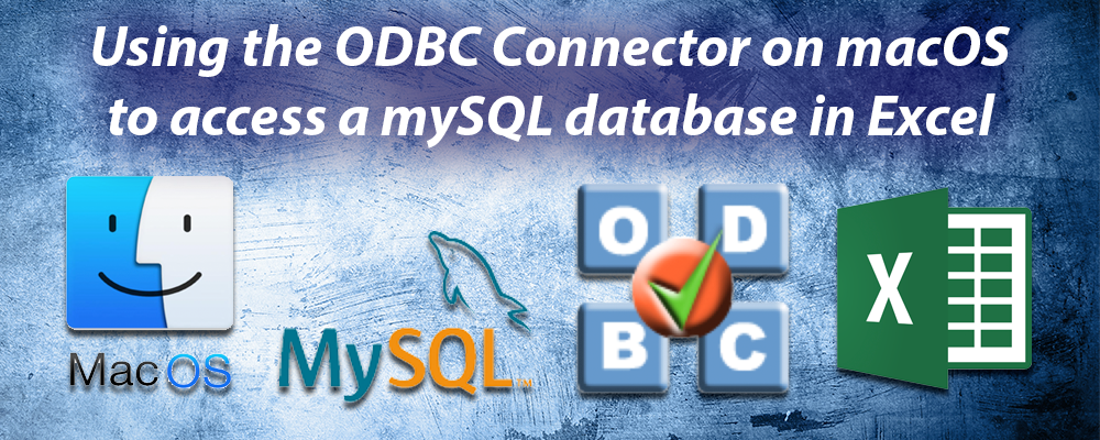 Using ODBC driver on MacOS and Excel to access a mySQL